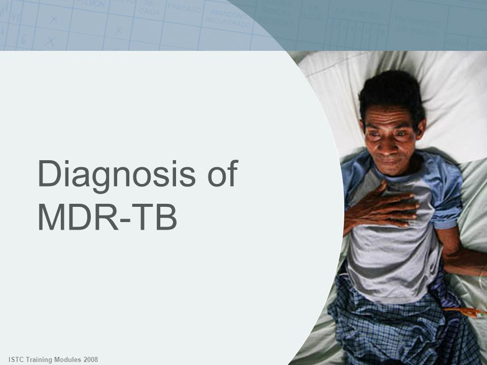 ISTC Training Modules 2008 Diagnosis of MDR-TB