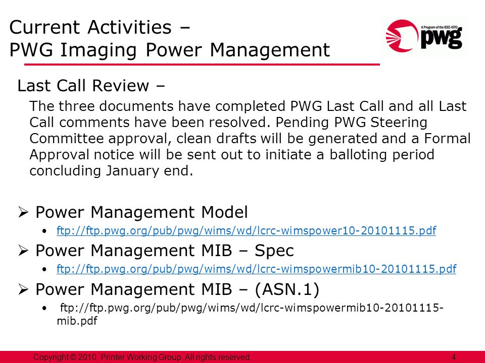 Current Activities – PWG Imaging Power Management Last Call Review – The three documents have completed PWG Last Call and all Last Call comments have