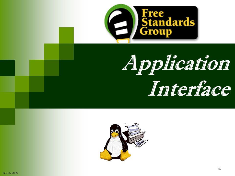 14 July 2005 36 Application Interface