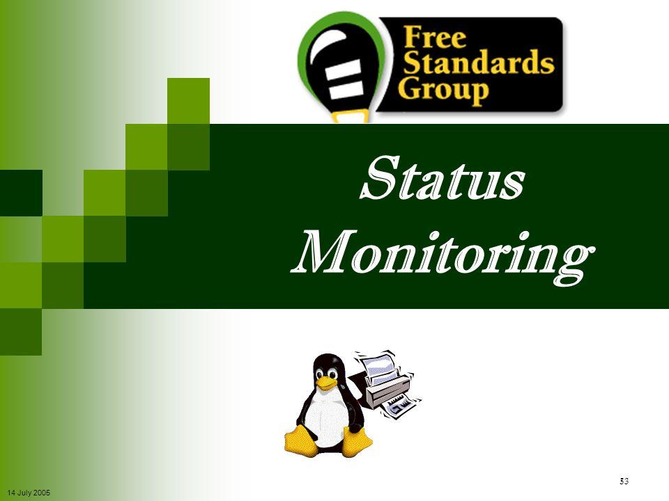 14 July 2005 53 Status Monitoring