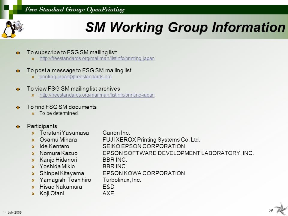 Free Standard Group: OpenPrinting 59 14 July 2005 To subscribe to FSG SM mailing list: http://freestandards.org/mailman/listinfo/printing-japan To pos