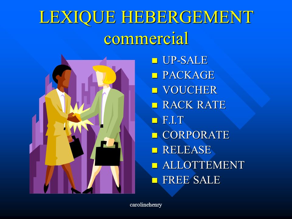 carolinehenry LEXIQUE HEBERGEMENT commercial UP-SALE PACKAGE VOUCHER RACK RATE F.I.T CORPORATE RELEASE ALLOTTEMENT FREE SALE