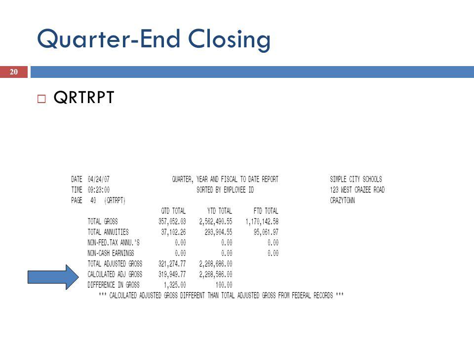 Quarter-End Closing 20 QRTRPT