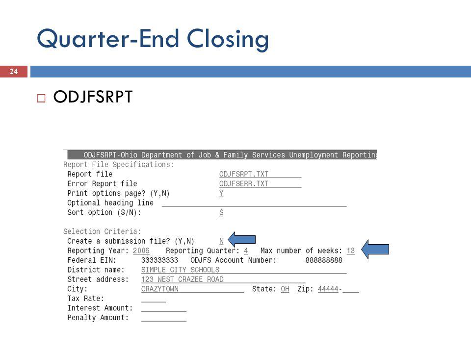 Quarter-End Closing 24 ODJFSRPT