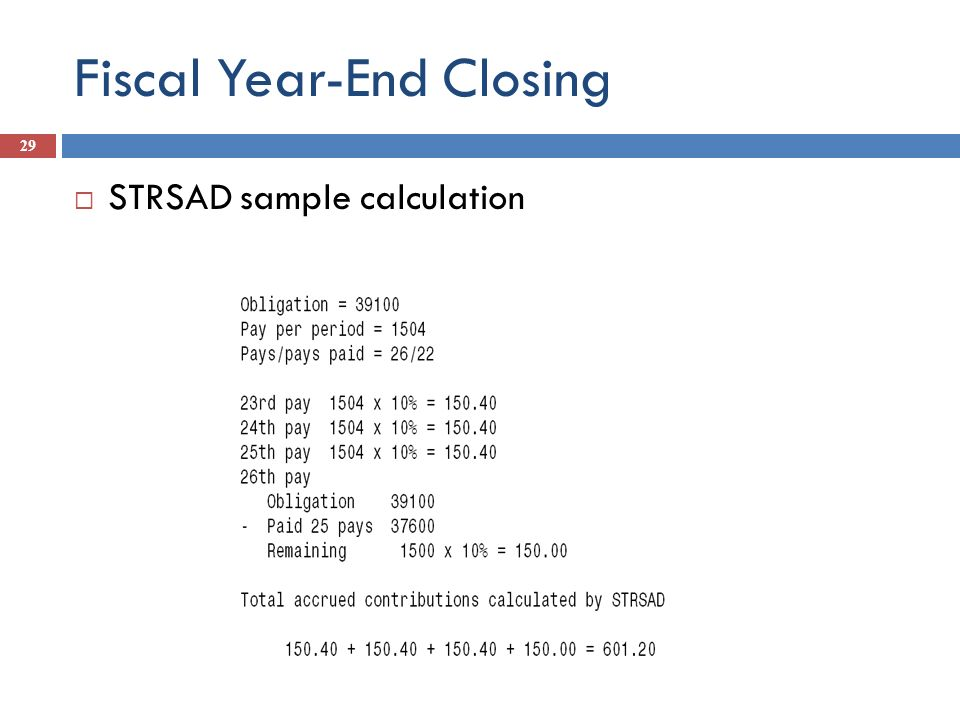 Fiscal Year-End Closing 29 STRSAD sample calculation