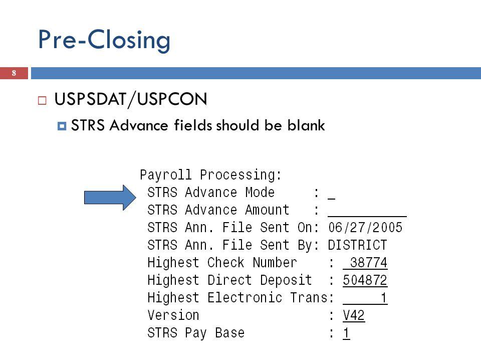 Pre-Closing 8 USPSDAT/USPCON STRS Advance fields should be blank