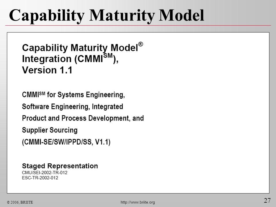 27 © 2006, BRIITE http://www.briite.org Capability Maturity Model