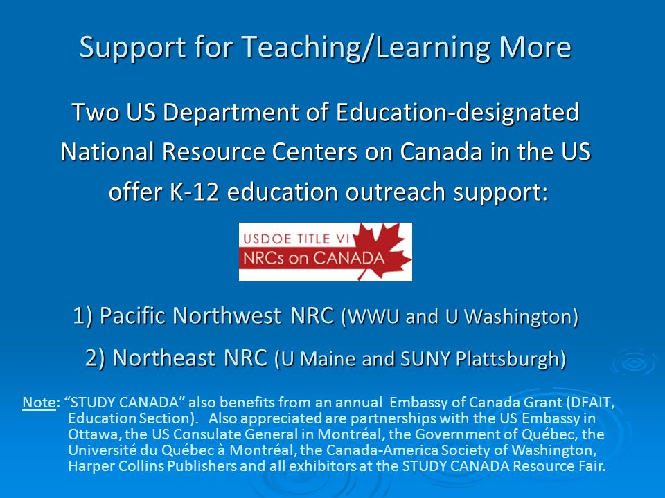 Support for Teaching/Learning More Two US Department of Education-designated National Resource Centers on Canada in the US offer K-12 education outrea