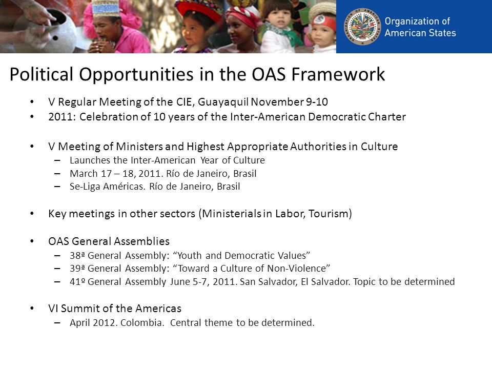 Political Opportunities in the OAS Framework V Regular Meeting of the CIE, Guayaquil November 9-10 2011: Celebration of 10 years of the Inter-American
