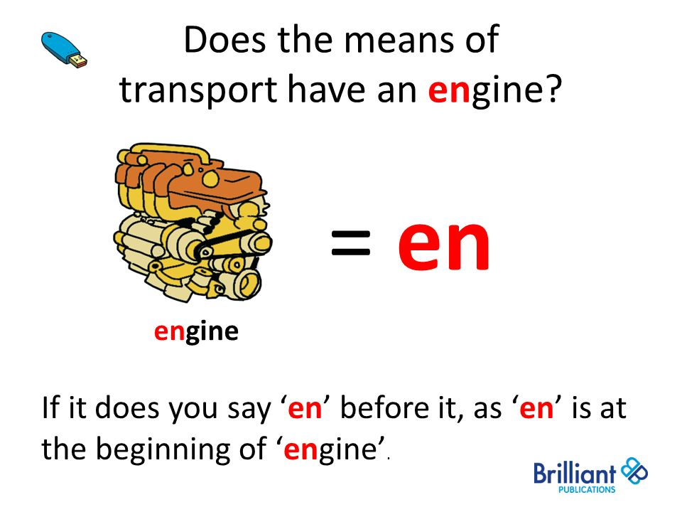 Does the means of transport have an engine? engine If it does you say en before it, as en is at the beginning of engine. = en