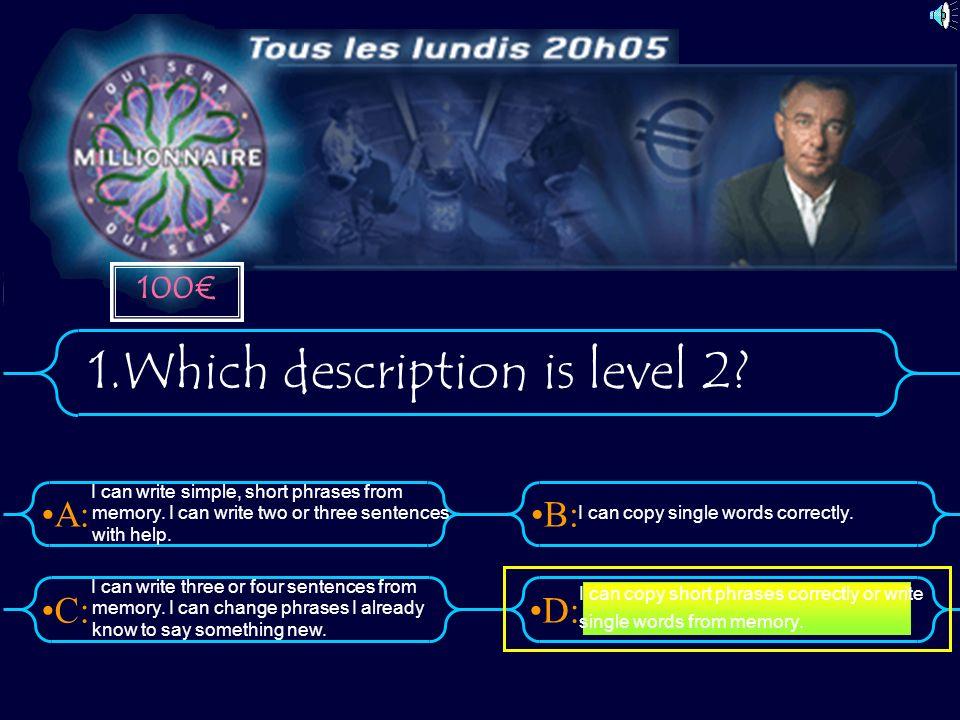 A:B: D:C: 100 1.Which description is level 2. memory.