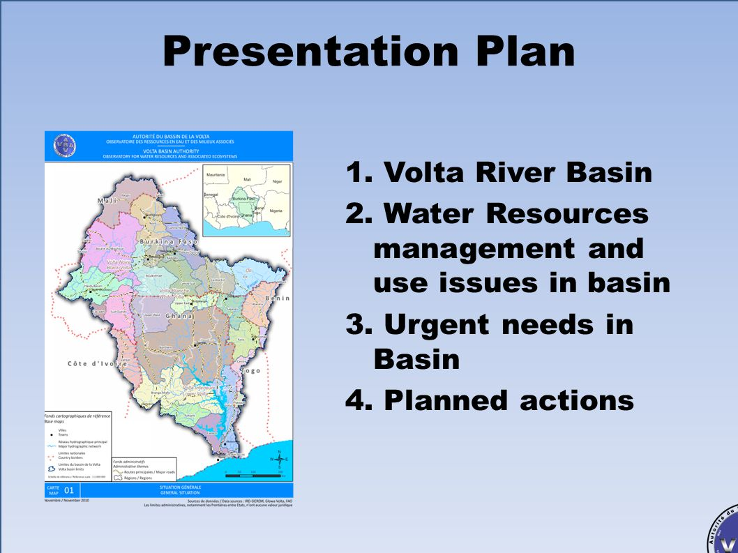 Autorité du Bassin de la Volta (ABV) Bénin, Burkina Faso, Côte dIvoire, Ghana, Mali, Togo Riparian Countries Volta basin