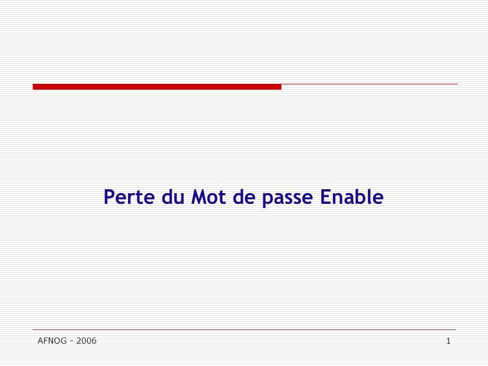 AFNOG - 20061 Perte du Mot de passe Enable