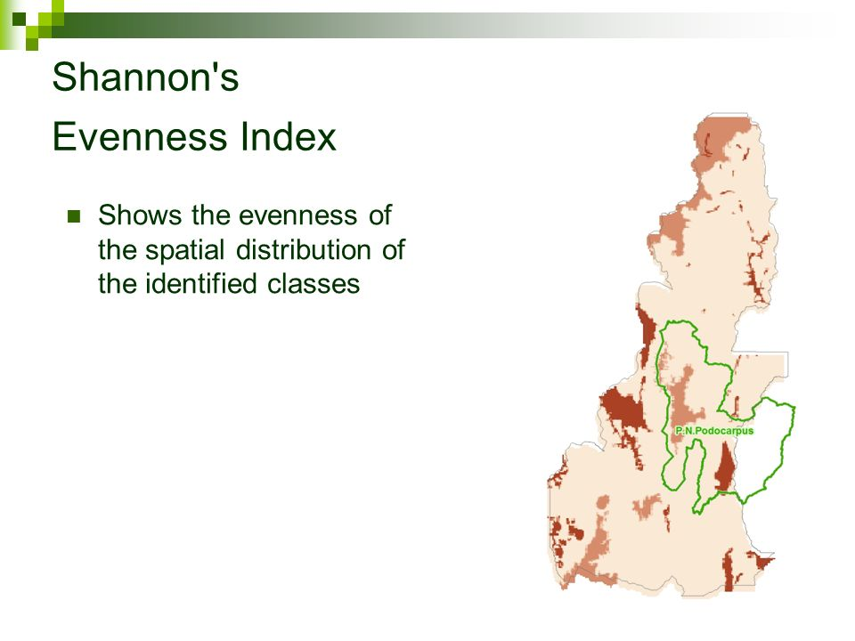Shannon's Evenness Index Shows the evenness of the spatial distribution of the identified classes