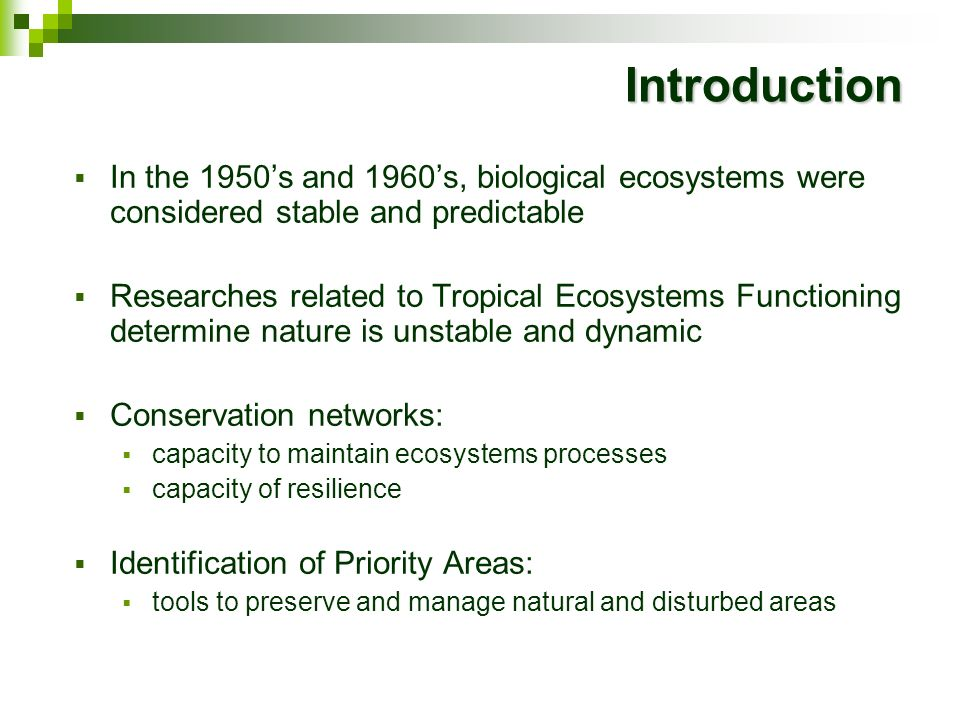 Introduction In the 1950s and 1960s, biological ecosystems were considered stable and predictable Researches related to Tropical Ecosystems Functionin