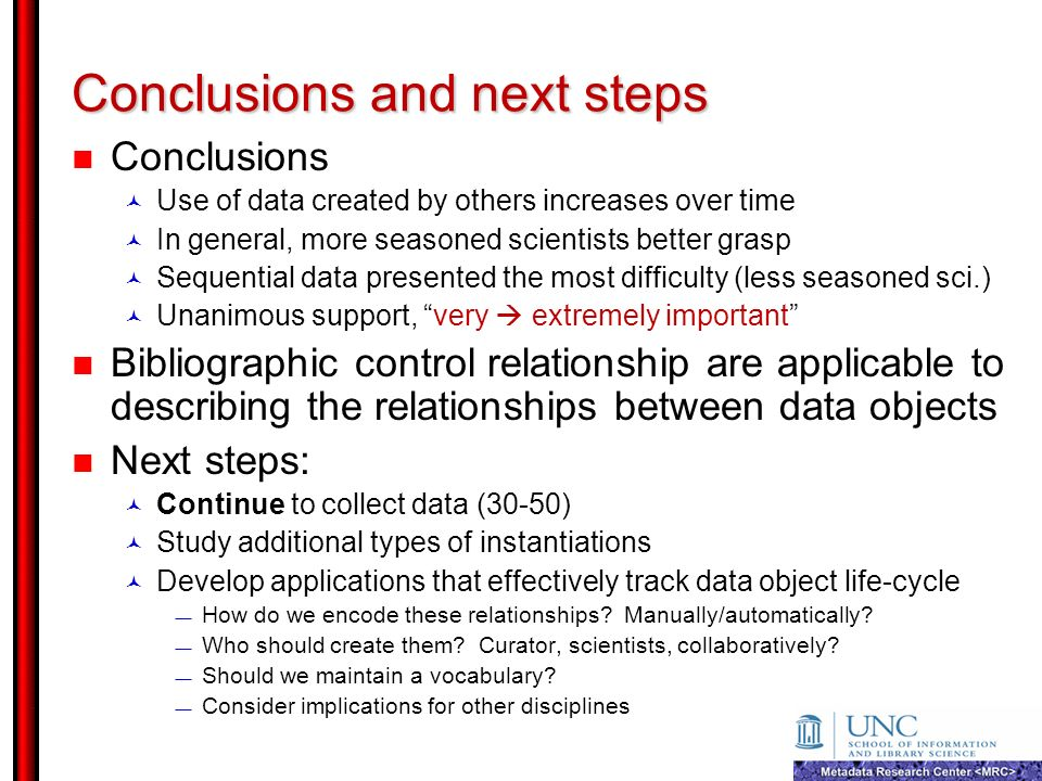 Conclusions and next steps Conclusions Use of data created by others increases over time In general, more seasoned scientists better grasp Sequential