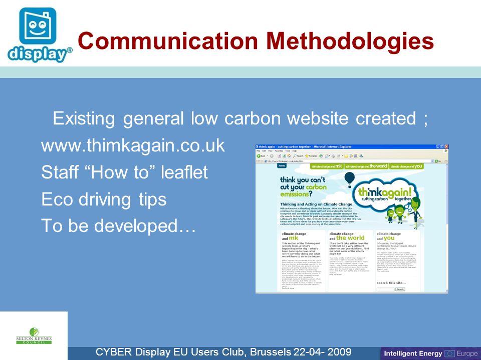 Cliquez pour modifier le style du titre CYBER Display EU Users Club, Brussels 22-04- 2009 Communication Methodologies Existing general low carbon webs