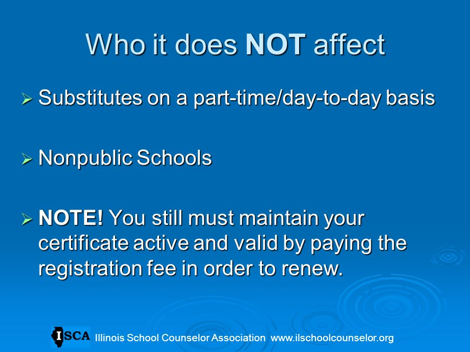 Who it does NOT affect Substitutes on a part-time/day-to-day basis Substitutes on a part-time/day-to-day basis Nonpublic Schools Nonpublic Schools NOT