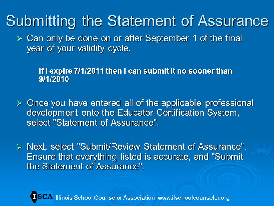 Submitting the Statement of Assurance Can only be done on or after September 1 of the final year of your validity cycle. Can only be done on or after