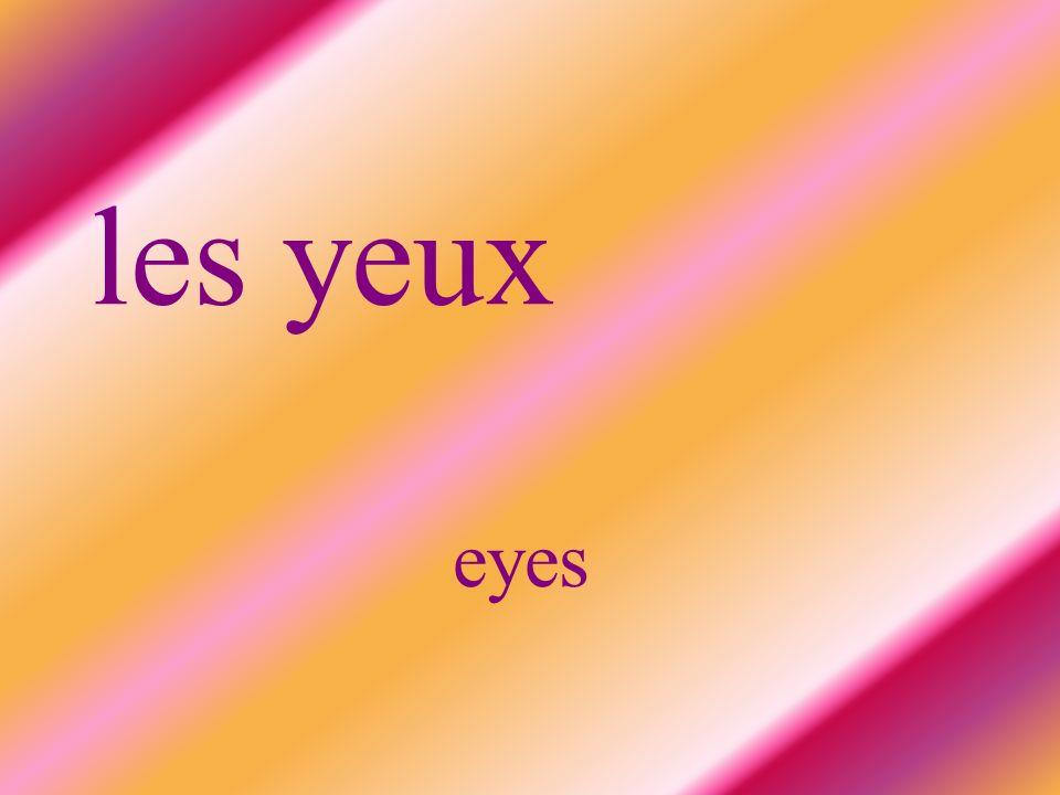 les yeux eyes