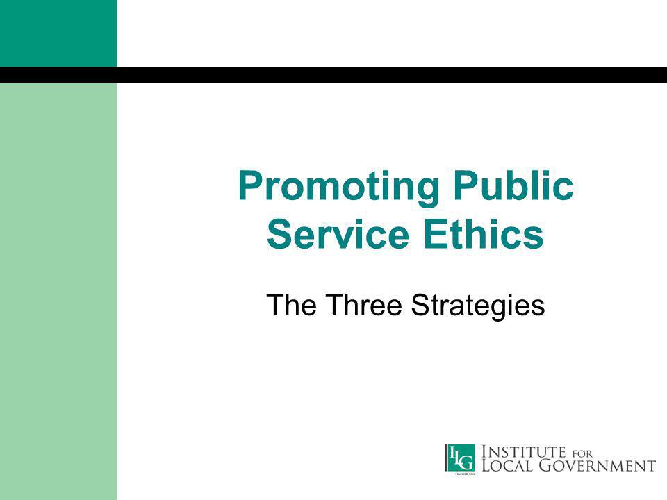 Promoting Public Service Ethics The Three Strategies
