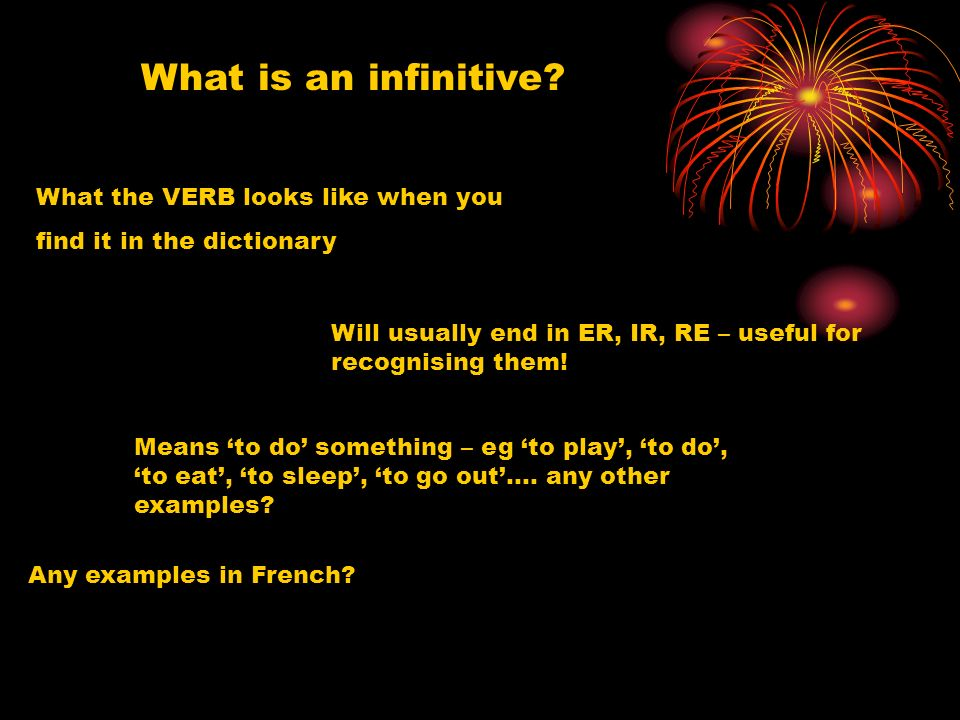 You will be successful if you can describe what an infinitive is and combine it with at least one other verb to build a sentence!