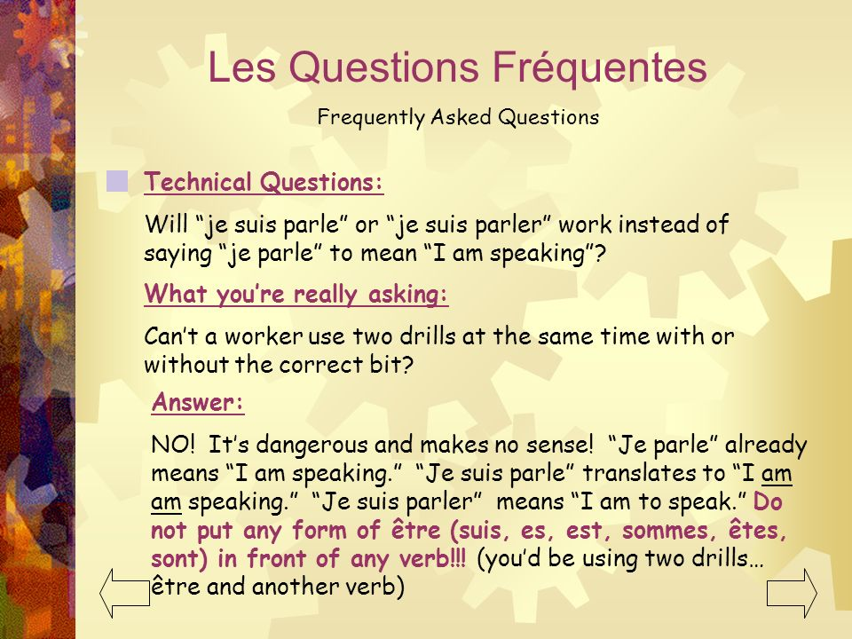 Les Questions Fréquentes Frequently Asked Questions Technical Questions: Why is the e missing in Je when I conjugate verbs like: aimer, habiter, écout