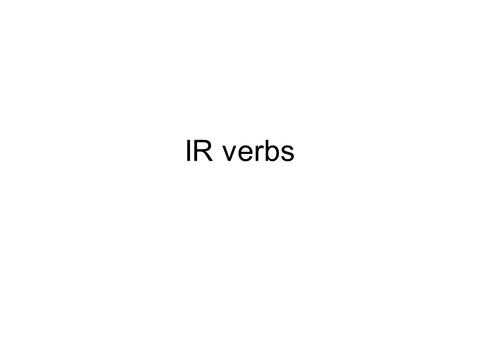 -IR verbs finir – to finish réussir – to succeed choisir – to choose grossir – to gain weight maigrir – to lose weight rougir – to blush grandir – to grow up agir – to act réagir – to react obéir – to obey vieillir – to grow old établir – to establish bâtir – to build guérir – to heal, cure punir – to punish réfléchir – to reflect avertir – to warn Verbs from the book.