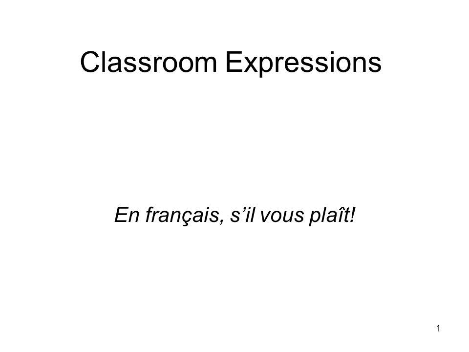 1 Classroom Expressions En français, sil vous plaît!