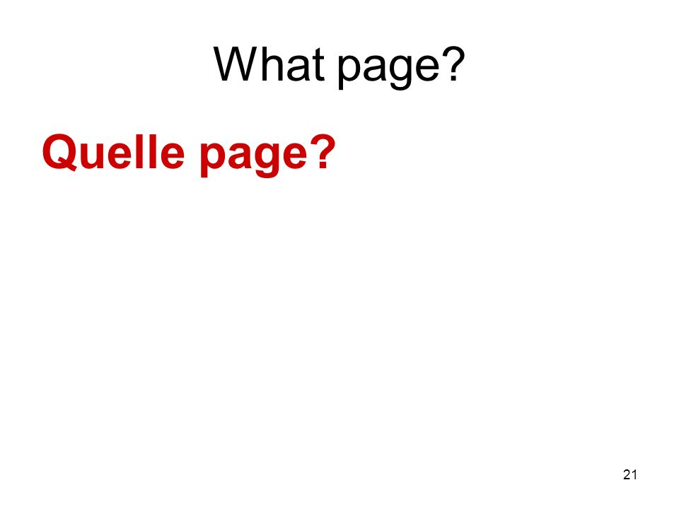 21 What page? Quelle page?