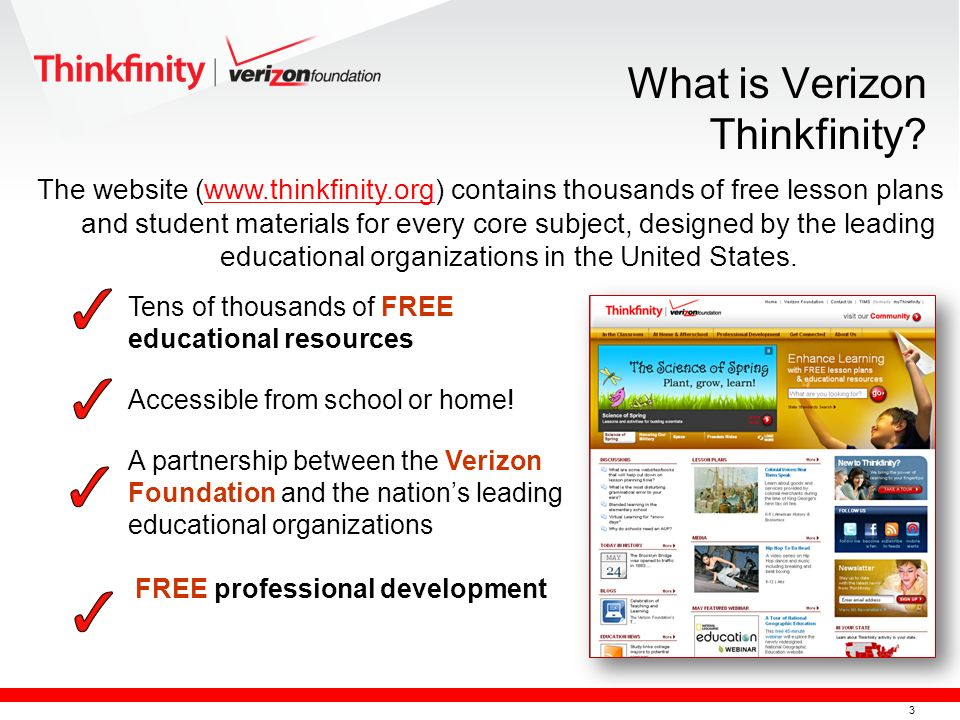 3 The website (www.thinkfinity.org) contains thousands of free lesson plans and student materials for every core subject, designed by the leading educ