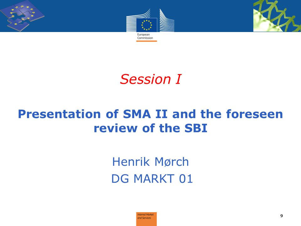 Session I Presentation of SMA II and the foreseen review of the SBI Henrik Mørch DG MARKT 01 9