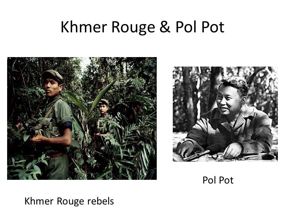 Khmer Rouge & Pol Pot Khmer Rouge rebels Pol Pot