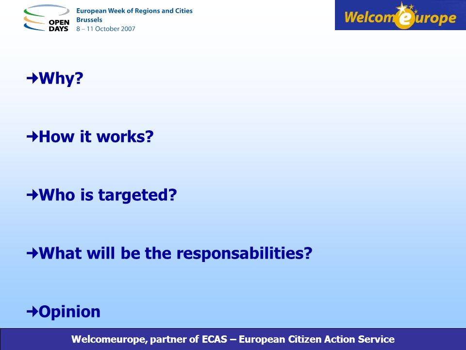 Why. How it works. Who is targeted. What will be the responsabilities.
