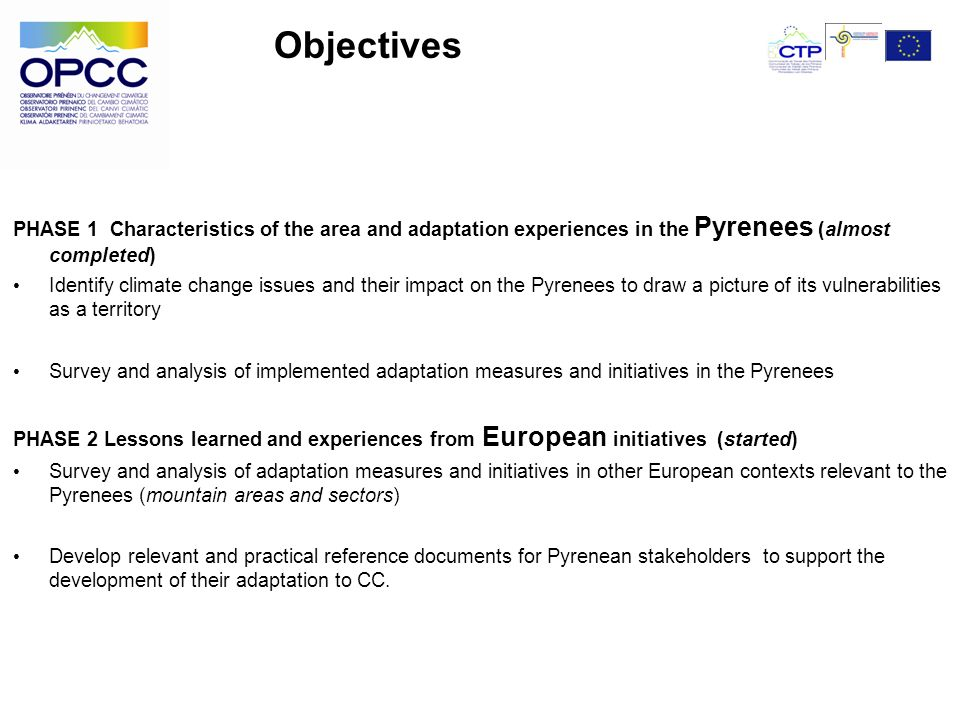 PHASE 1 Characteristics of the area and adaptation experiences in the Pyrenees (almost completed) Identify climate change issues and their impact on t
