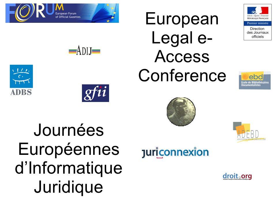 Journées Européennes dInformatique Juridique European Legal e- Access Conference