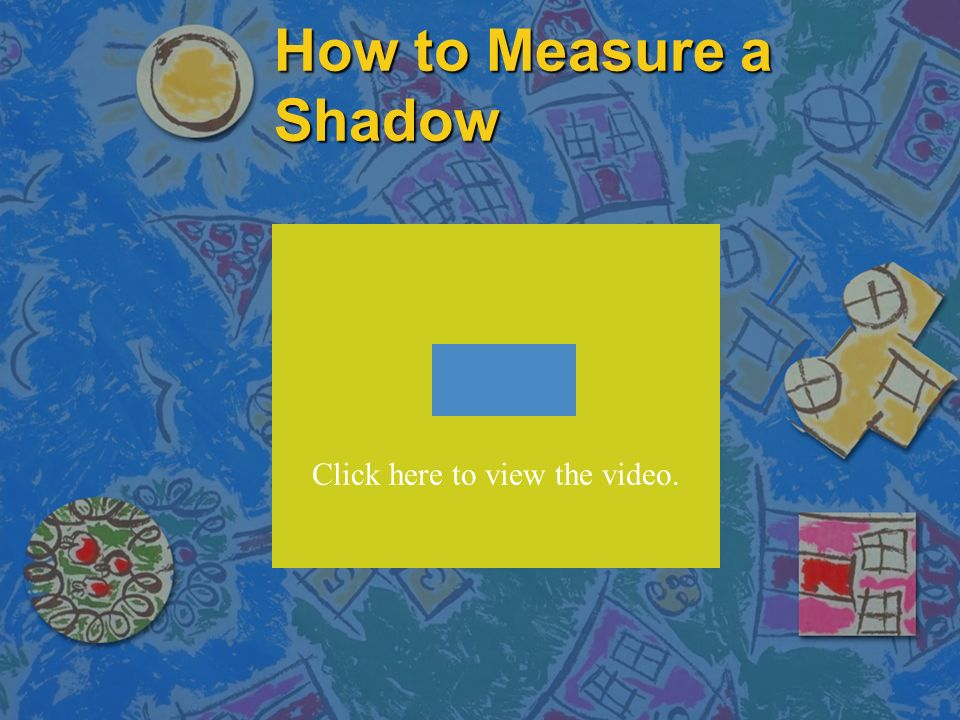 How to Measure a Shadow
