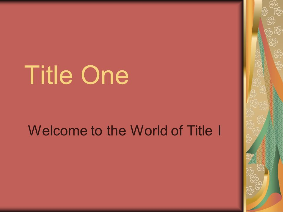 Title One Welcome to the World of Title I