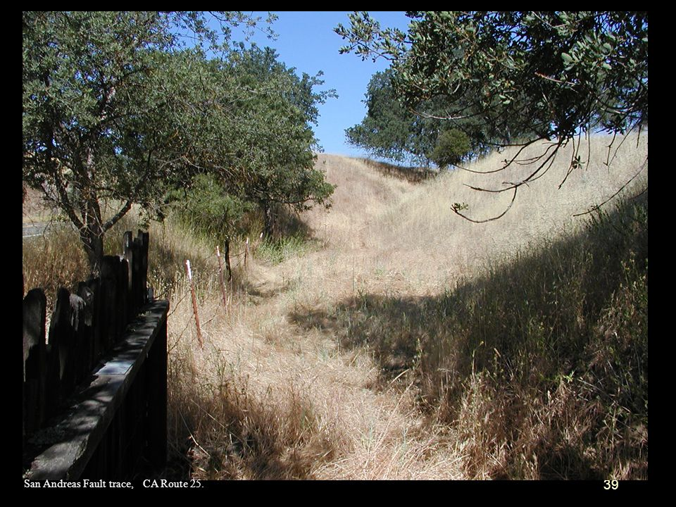 39 San Andreas Fault trace, CA Route 25.