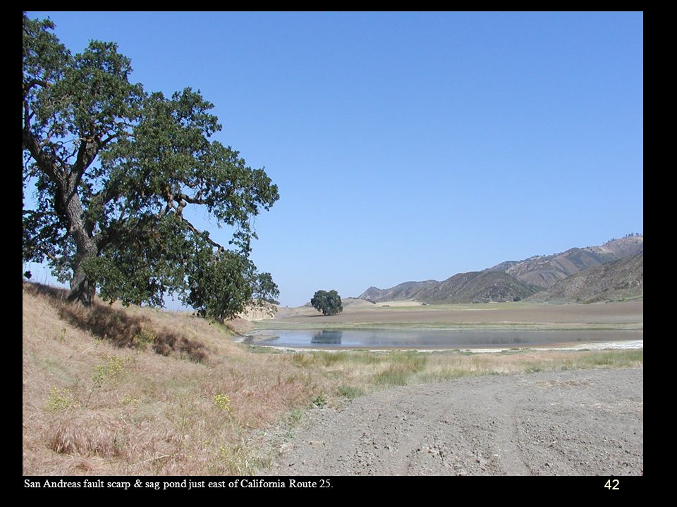 42 San Andreas fault scarp & sag pond just east of California Route 25.