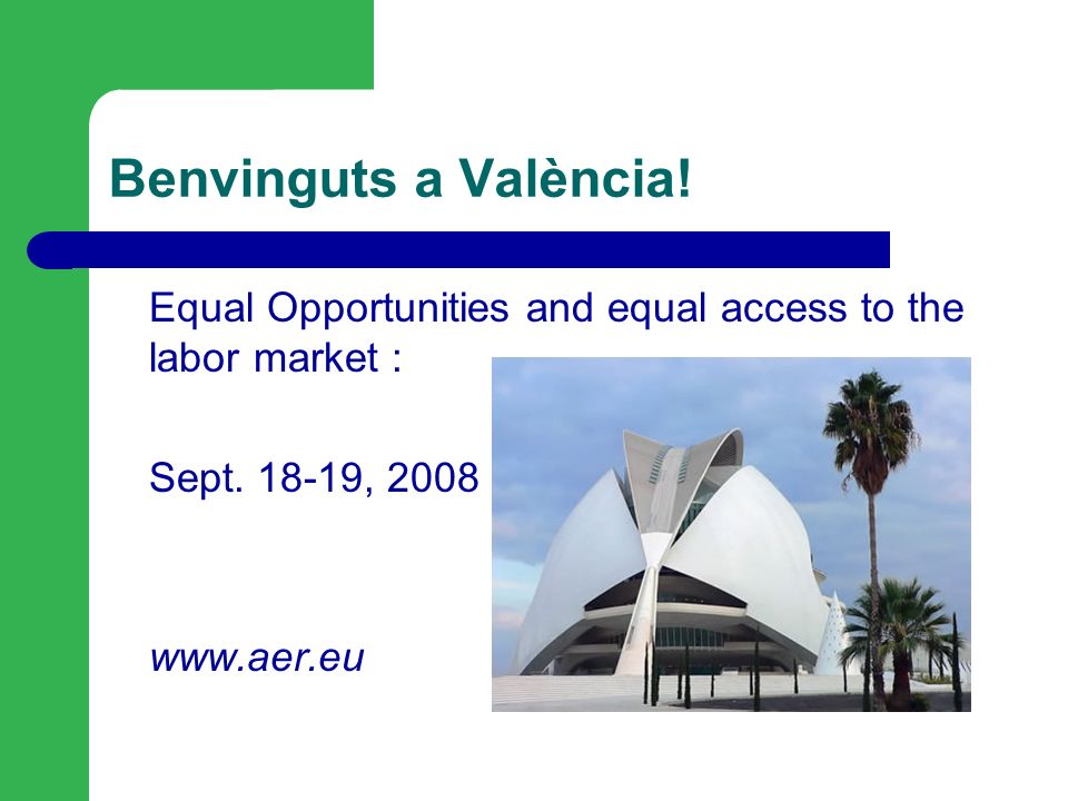Benvinguts a València. Equal Opportunities and equal access to the labor market : Sept.