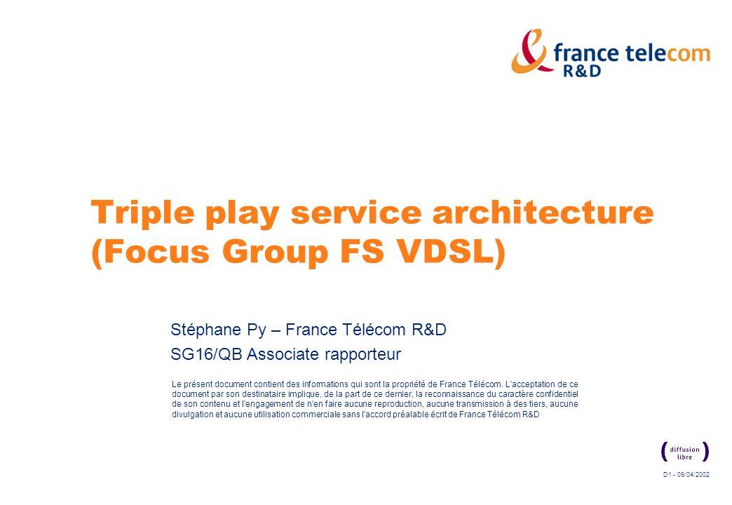 D1 - 09/04/2002 Le présent document contient des informations qui sont la propriété de France Télécom.