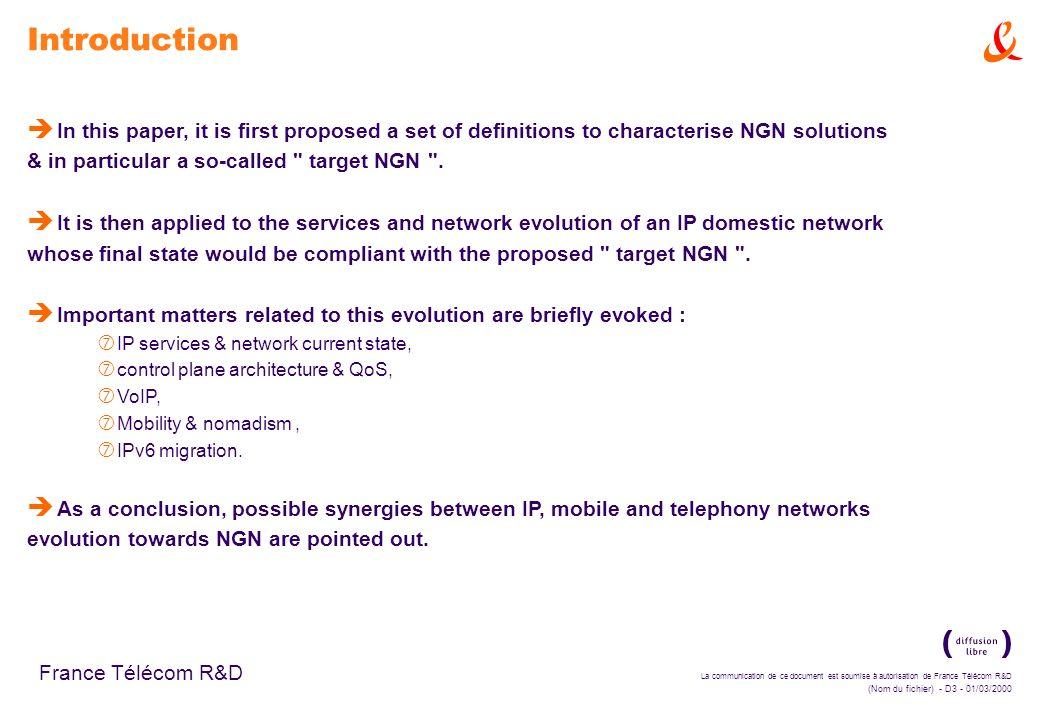 La communication de ce document est soumise à autorisation de France Télécom R&D (Nom du fichier) - D3 - 01/03/2000 France Télécom R&D Introduction è