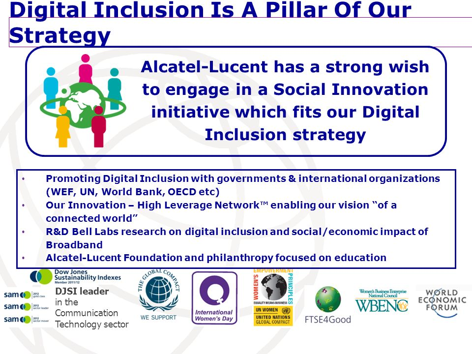 DJSI leader in the Communication Technology sector Promoting Digital Inclusion with governments & international organizations (WEF, UN, World Bank, OE
