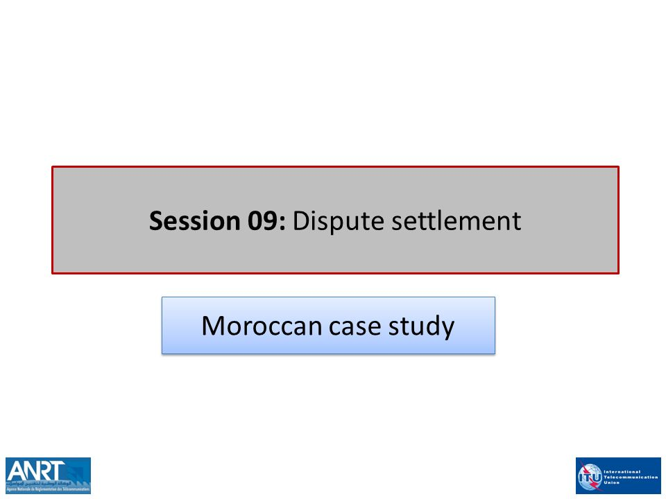 Session 09: Dispute settlement Moroccan case study