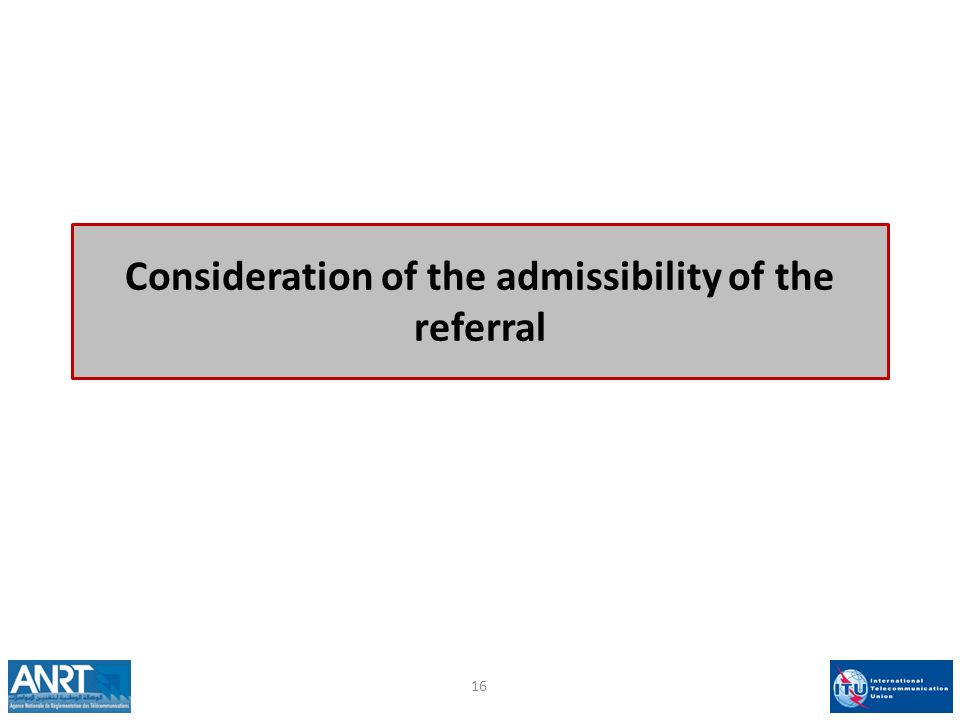 Consideration of the admissibility of the referral 16