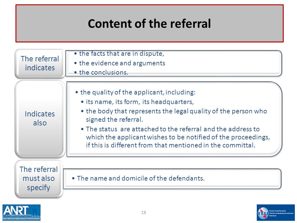 Content of the referral the facts that are in dispute, the evidence and arguments the conclusions.