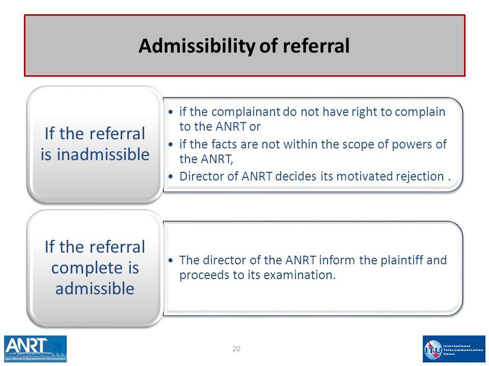 Admissibility of referral if the complainant do not have right to complain to the ANRT or if the facts are not within the scope of powers of the ANRT, Director of ANRT decides its motivated rejection.