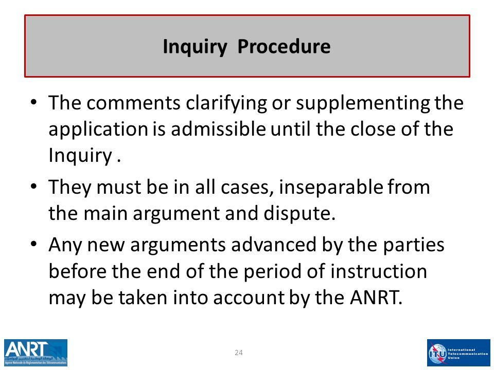 Inquiry Procedure The comments clarifying or supplementing the application is admissible until the close of the Inquiry.