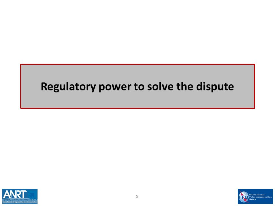 Regulatory power to solve the dispute 9